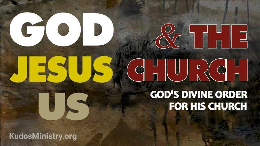 God's Divine Order | God, Jesus, Us, and the Church