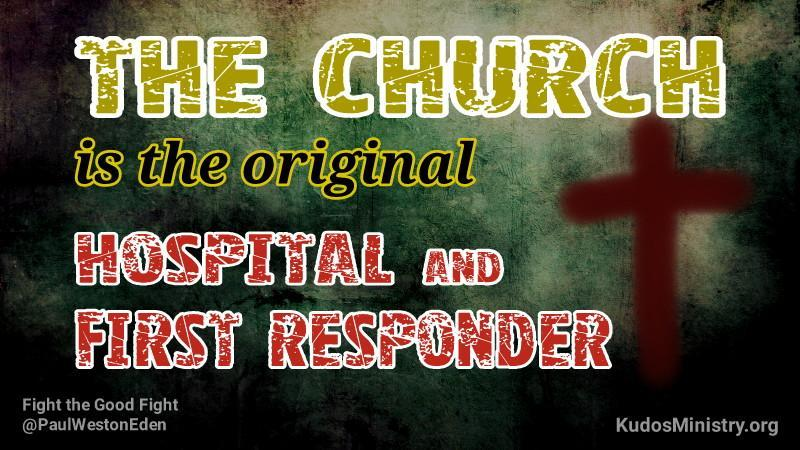 The Church is the First Responder of all first responders