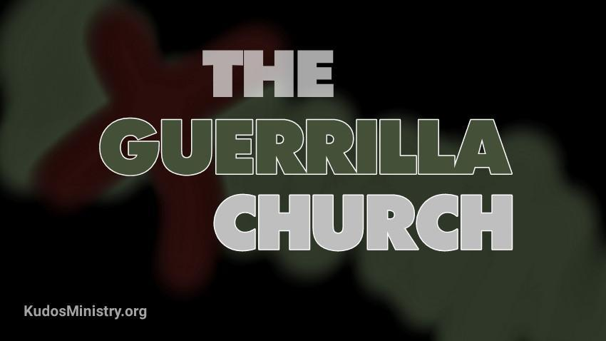 The Guerrilla Church - Kudos! Ministry