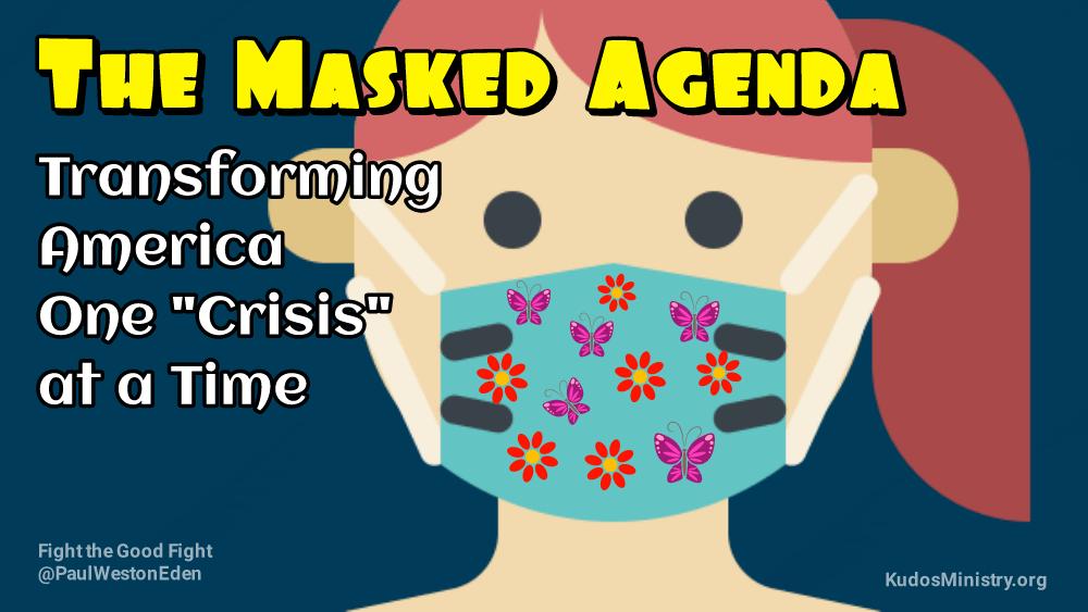 The Coronavirus Masked Agenda